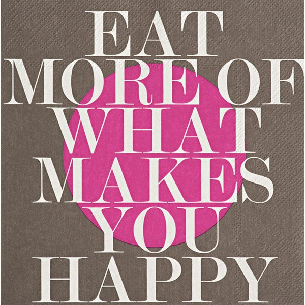 "Servietten ""Eat more of what makes"""