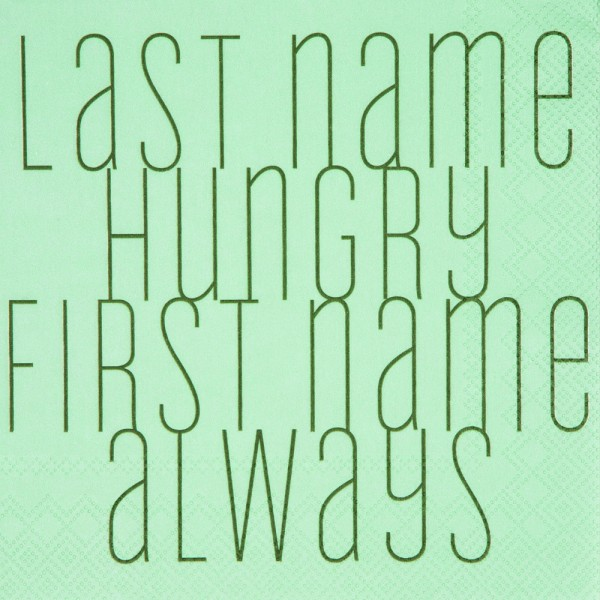 "Servietten ""Last name hungry"""