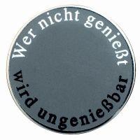 """Gourmetpin - Motiv """"Wer nicht genießt"""""""