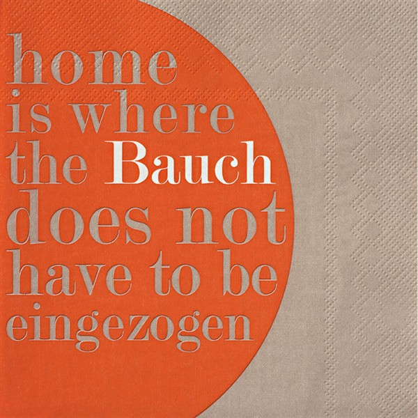"Servietten ""home is where the Bauch"""