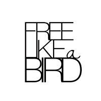 """Freiluft Outdoor Poesie """"Free like a Bird"""""""