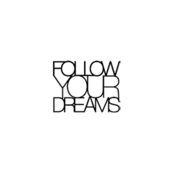 "Wandpoesie, klein ""Follow your Dreams"""