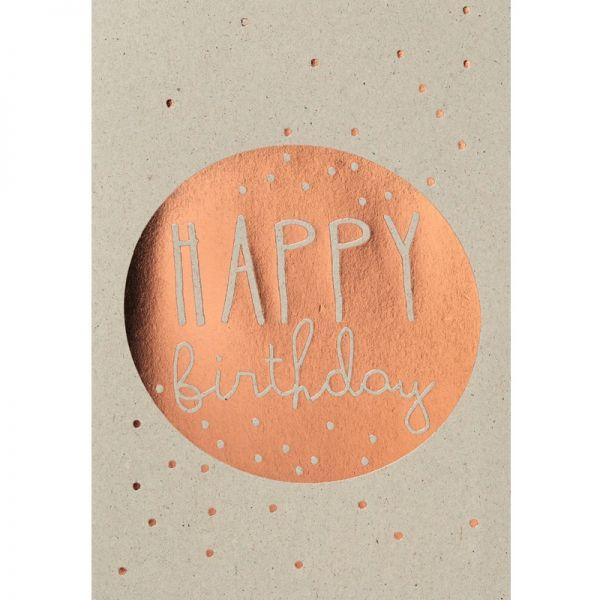 """Graupappen Geburtstagskarte """"Happy Birthday"""", kupfer"""