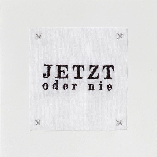 """Kleines Kunststück Karte """"Jetzt oder nie ..."""""""