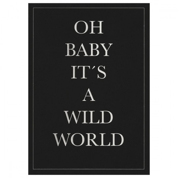 "Herren Postkarte ""Oh baby it's a wild world"""