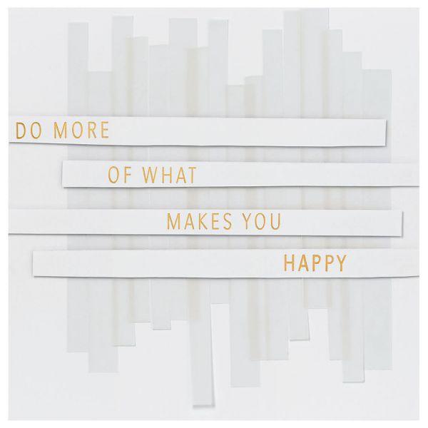 """Transparente Poesiekarte """"Do more what makes"""""""
