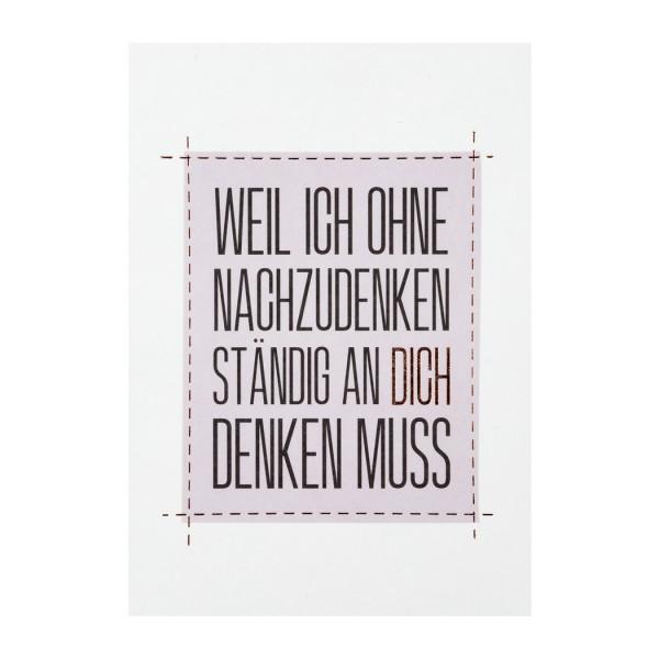 """Kleine Botschaft Postkarte """"Weil ich ohne nachzudenken"""""""